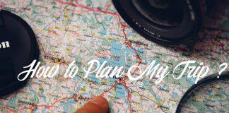 How I Plan My Trip like Pros